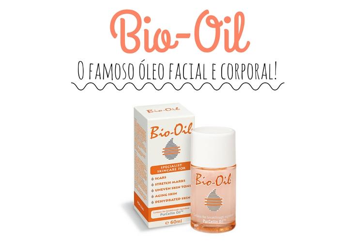 Bio-Oil - O Famoso óleo facial e corporal